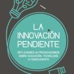 Innovación pendiente: TI y Educación