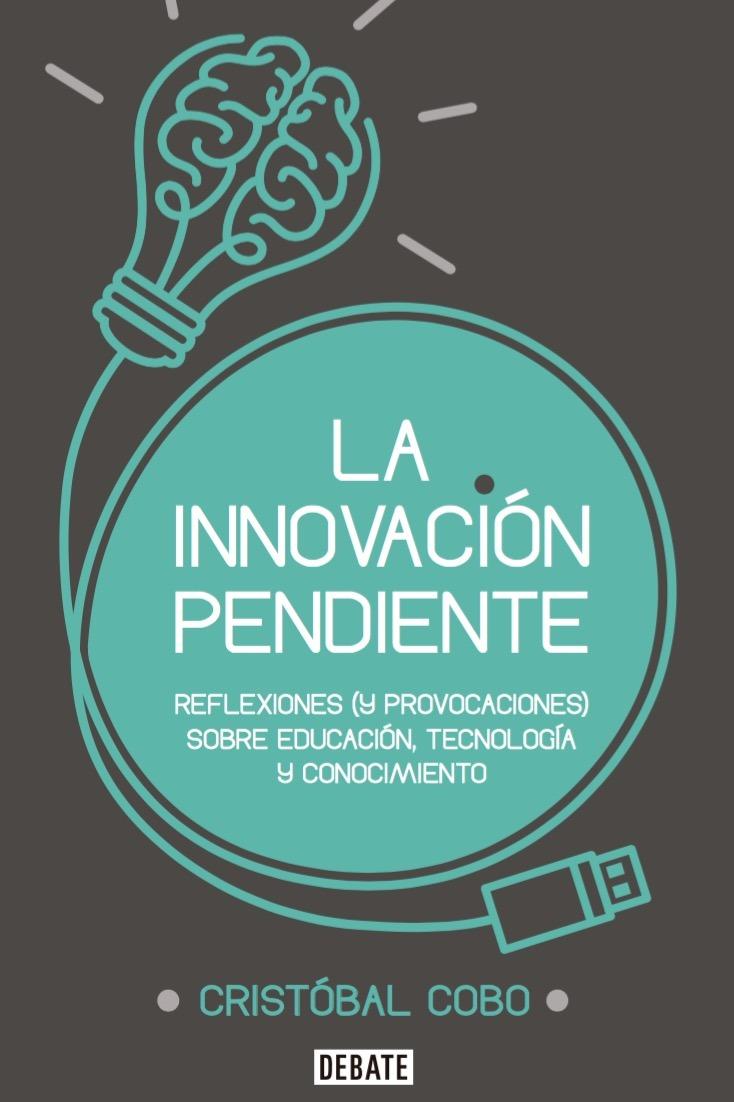 La Innovacion Pendiente - Cristobal Cobo